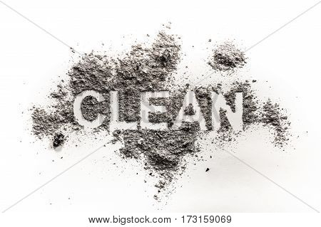 The text word clean written in dirt filth dust as hygiene trash garbage dirty mess messy service ash concept background