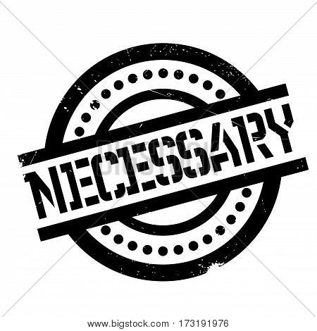 Necessary rubber stamp. Grunge design with dust scratches. Effects can be easily removed for a clean, crisp look. Color is easily changed.