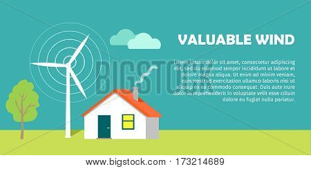 Valuable wind conceptual vector banner. Flat style. Wind turbine working near cottage house with smoke from chimney. Alternative, renewable energy and green electricity. For ecological projects ad