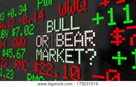 Bull or Bear Market Stock Ticker Economy Trends 3d Illustration