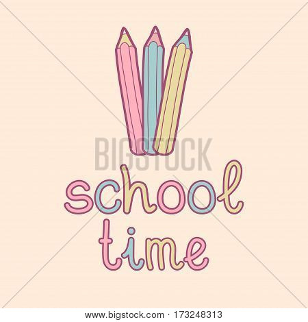 Vector illustration of cute colored pencils and text School time. Children education icon. Knowledge day design concept