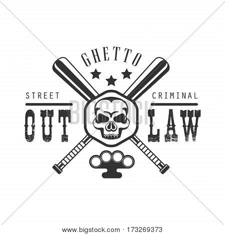 Criminal Outlaw Street Club Black And White Sign Design Template With Text And Crossed Bats. Monochrome Vector Emblem With Ghetto Symbols For Prints And Stencils.