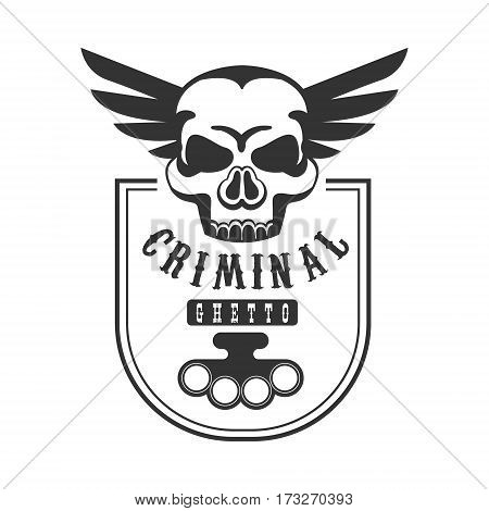 Criminal Outlaw Street Club Black And White Sign Design Template With Text, Brass Knuckles And Scull Monochrome Vector Emblem With Ghetto Symbols For Prints And Stencils.