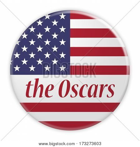 BERLIN GERMANY - FEBRUARY 25 2017: USA News Concept Badge: The Oscars Button With US Flag 3d illustration on white background