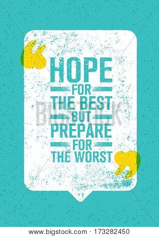Hope For The Best But Prepare For The Worst. Inspiring Creative Motivation Quote. Vector Typography Banner Design Concept On Brush Stroke Background