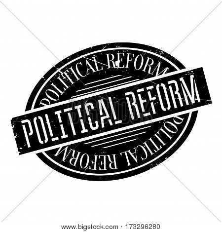 Political Reform rubber stamp. Grunge design with dust scratches. Effects can be easily removed for a clean, crisp look. Color is easily changed.