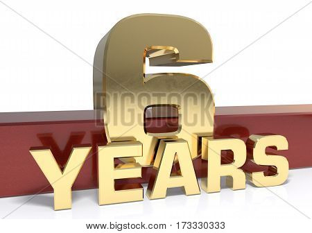 Golden digit six and the word  years. 3D illustration