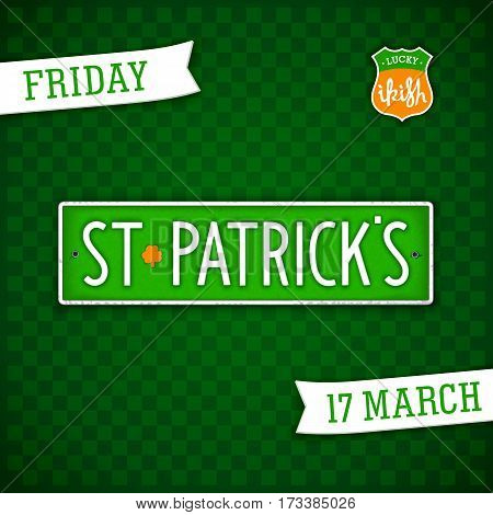 Creative stylized badges for Saint Patrick's Day holiday. Green badge in style car license plate. Vector design elements.