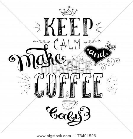 keep calm and make coffee , cute hand drawn lettering with heart, stock vector illustration