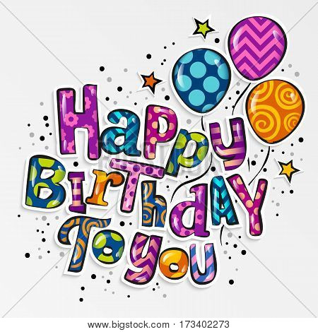 Happy birthday greeting card. Stylish lettering with colorful pattern and balloons.