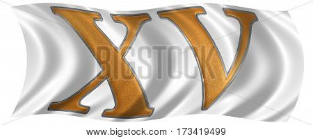 In The Wind Fluttering The Flag With Roman Numeral Xv, Quindecim, 15, Fifteen, Isolated On White Bac