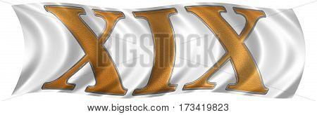 In The Wind Fluttering The Flag With Roman Numeral Xix, Undeviginti, 19, Nineteen, Isolated On White