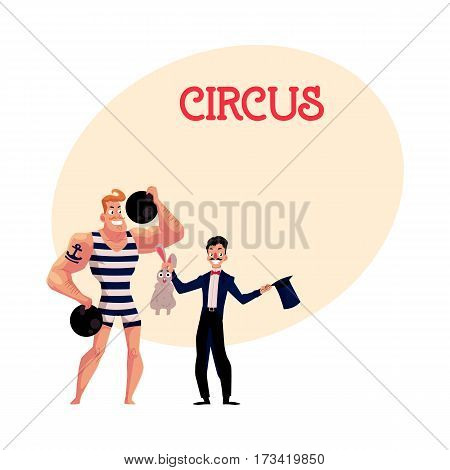 Circus performers - strongman, strong man and magician, illusionist conjuring rabbit out of hat, cartoon vector illustration with place for text. Strongman and magician circus performers