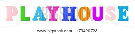 Playhouse Word with Wooden Letters Isolated on White Background
