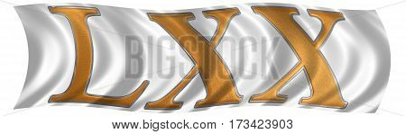In The Wind Fluttering The Flag With Roman Numeral Lxx, Septuaginta, 70, Seventy, Isolated On White
