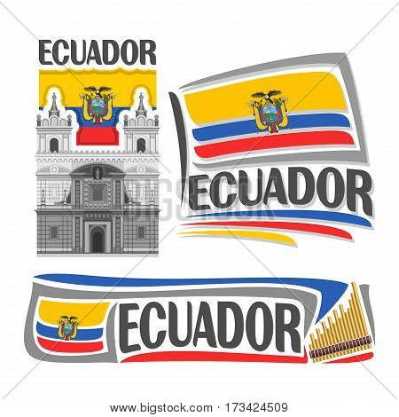 Vector logo Ecuador, isolated images: church St. Francis in Quito on national state Ecuadorian Flag, architecture symbol of ecuadorian republic, simple flag ecuador near rondador for independence day.