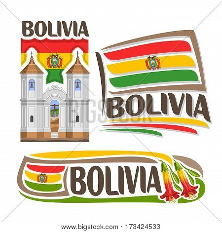 Vector logo Bolivia, 3 isolated images: church of San Felipe Neri in Sucre on background national state Flag, architecture symbol of Bolivian State, simple flag bolivia near bolivian kantuta flowers.