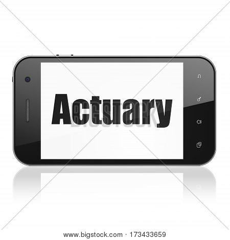 Insurance concept: Smartphone with  black text Actuary on display,  Tag Cloud background, 3D rendering
