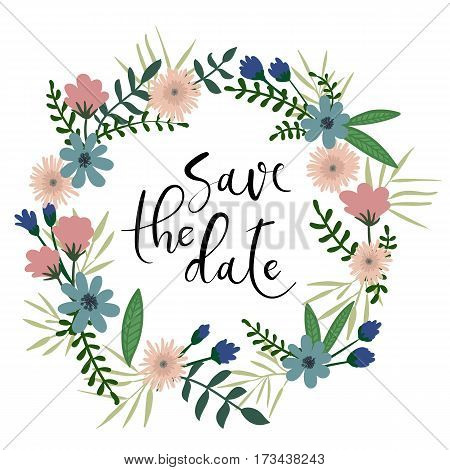 Save The Date Handwritten Text. Greeting Card. Floral Frame. Calligraphy.