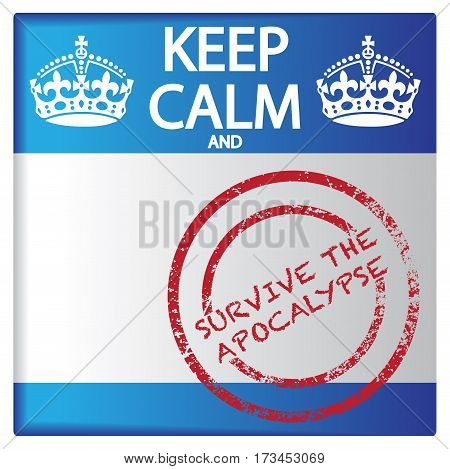 Keep Calm And Survive The Apocalypse Badge