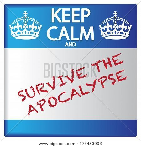 Keep Calm And Survive The Apocalypse Sticker