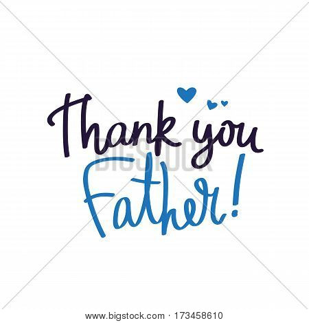 Thank you dad. Calligraphy and lettering. Vector illustration on white background. Great holiday gift card for Father's Day.