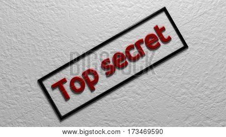 Top secret. Red inscription in frame. 3d rendering. Digital illustration