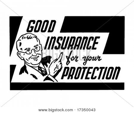 Good Insurance For Your Protection - Retro Ad Art Banner