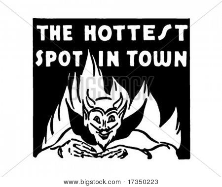 The Hottest Spot In Town - Retro Ad Art Banner