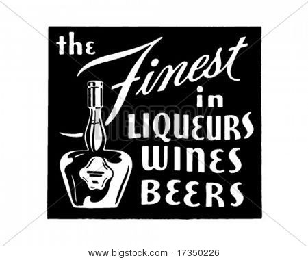 The Finest In Liqueurs Wines Beers 2 - Retro Ad Art Banner