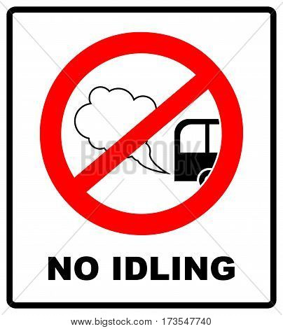 No idling or idle reduction sign on white background. vector illustration. turn engine off. prohibition symbol in red circle isolated on white.