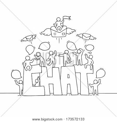 Sketch of working little people with speech bubbles fly letters. Doodle cute miniature scene with big word Chat. Hand drawn cartoon vector illustration for social media and business design.