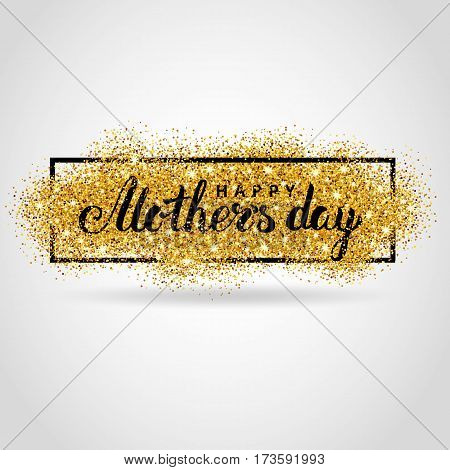 Happy Mother day gold glitter background. Golden design in frame, border for greeting card, flyer poster, sign, banner, web header. Abstract sparkle texture for mothers day. Light blur Event logo