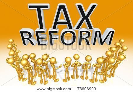 A Group Of The Original 3D Characters Illustration Around The Words Tax Reform