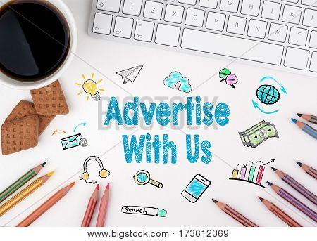 Advertise With Us, Business concept. White office desk.