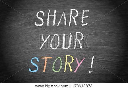 Share your Story - text on blackboard background