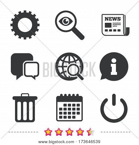Globe magnifier glass and cogwheel gear icons. Recycle bin delete and power sign symbols. Newspaper, information and calendar icons. Investigate magnifier, chat symbol. Vector