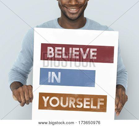 Believe Yourself Confidence Imagination Motivation