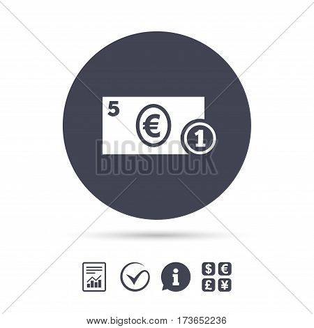 Cash sign icon. Euro Money symbol. EUR Coin and paper money. Report document, information and check tick icons. Currency exchange. Vector