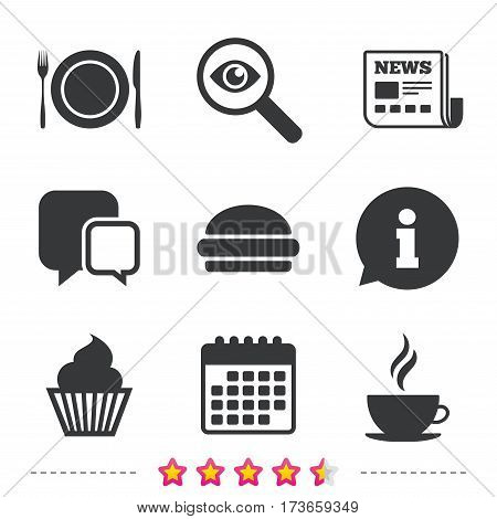 Food and drink icons. Muffin cupcake symbol. Plate dish with fork and knife sign. Hot coffee cup and hamburger. Newspaper, information and calendar icons. Investigate magnifier, chat symbol. Vector