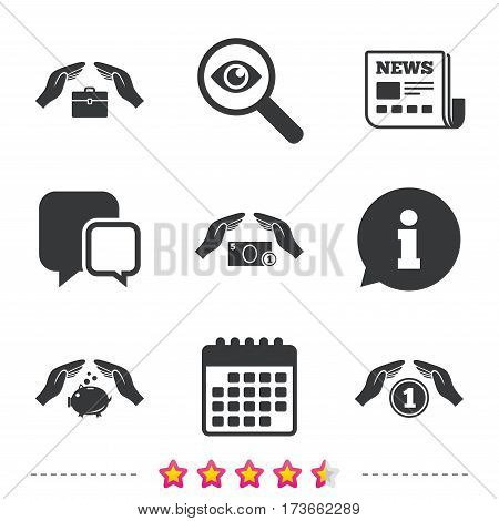 Hands insurance icons. Piggy bank moneybox symbol. Money savings insurance signs. Travel luggage and cash coin symbols. Newspaper, information and calendar icons. Investigate magnifier, chat symbol
