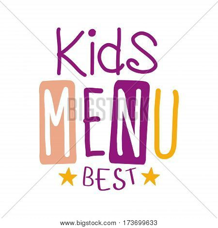 Best Kids Food, Cafe Special Menu For Children Colorful Promo Sign Template With Text In Purple And Pink Color. Flat Childish Cartoon Label For Healthy And Tasty Restaurant Meal For Kid Vector Illustration.