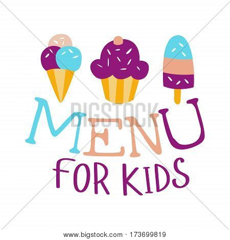 Food For Kids, Cafe Special Menu For Children Colorful Promo Sign Template With Text And Sweets. Flat Childish Cartoon Label For Healthy And Tasty Restaurant Meal For Kid Vector Illustration.