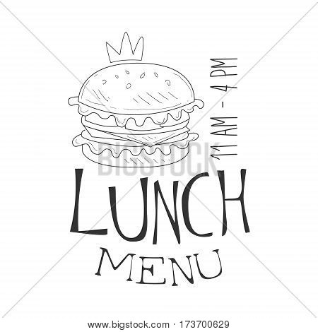 Cafe Lunch Menu Promo Sign In Sketch Style With Burger And Opening Hours, Design Label Black And White Template. Monochrome Hand Drawn Promotional Poster Print Vector Illustration.