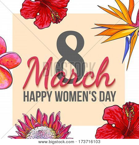 Happy womens day, 8 March greeting card, poster, banner design with exotic flowers, yellow and white, sketch vector illustration. 8 March, womens day greeting card template with tropical flowers