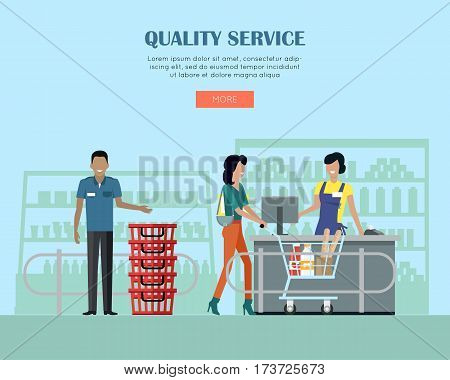 Quality service concept web banner. Vector in flat style. Buyers and personnel in supermarket interior. Cashier serves customer in grocery store. Illustration for retail shops ad and web design.