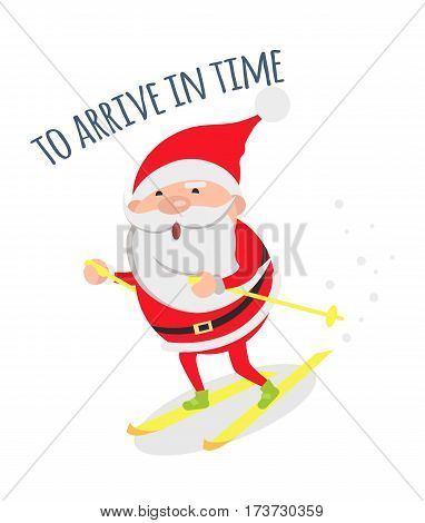 Santa Claus arrive in time. Santa hurries to winter holidays to congratulate people. Merry Christmas and happy New Year concept. Winter holiday illustration. Greeting card. Vector in flat style design