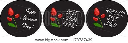 Happy mother's day cards set with flowers and handlettering elements on chalkboard background. tulip. best mom ever. world's best mom. vector illustration.