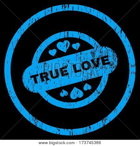 True Love Stamp Seal grainy textured icon for overlay watermark stamps. Rounded flat vector symbol with dirty texture. Circled blue ink rubber seal stamp with grunge design on a black background.