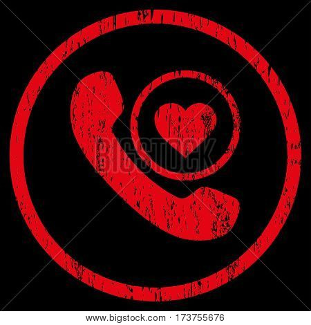 Love Phone Call grainy textured icon for overlay watermark stamps. Rounded flat vector symbol with dirty texture. Circled red ink rubber seal stamp with grunge design on a black background.